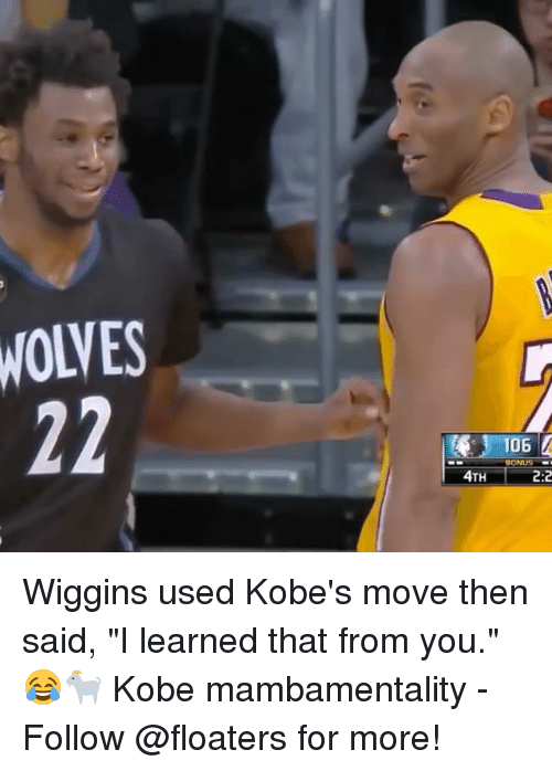 """wiggins: WOLVES  06  BONUS  4TH  2:2 Wiggins used Kobe's move then said, """"I learned that from you."""" 😂🐐 Kobe mambamentality - Follow @floaters for more!"""
