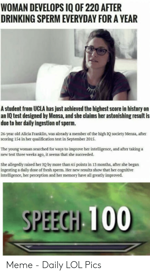 Woman Develops Iq Of 220 After Drinking Sperm Everyday For A Year A