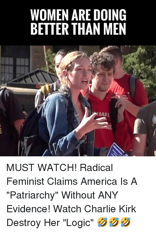 """America, Charlie, and Logic: WOMEN ARE DOINC  BETTER THAN MEN MUST WATCH! Radical Feminist Claims America Is A """"Patriarchy"""" Without ANY Evidence!   Watch Charlie Kirk Destroy Her """"Logic"""" 🤣🤣🤣"""