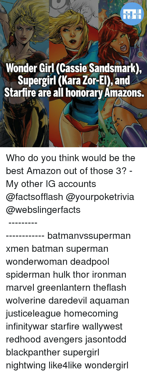 Deadpoole: Wonder Girl (Cassie Sandsmark),  Supergirl (Kara Zor-El), and  Starfire are all honorary Amazons. Who do you think would be the best Amazon out of those 3? - My other IG accounts @factsofflash @yourpoketrivia @webslingerfacts ⠀⠀⠀⠀⠀⠀⠀⠀⠀⠀⠀⠀⠀⠀⠀⠀⠀⠀⠀⠀⠀⠀⠀⠀⠀⠀⠀⠀⠀⠀⠀⠀⠀⠀⠀⠀ ⠀⠀--------------------- batmanvssuperman xmen batman superman wonderwoman deadpool spiderman hulk thor ironman marvel greenlantern theflash wolverine daredevil aquaman justiceleague homecoming infinitywar starfire wallywest redhood avengers jasontodd blackpanther supergirl nightwing like4like wondergirl