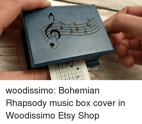 Music, Tumblr, and Blog: woodissimo: Bohemian Rhapsody music box cover in Woodissimo Etsy Shop