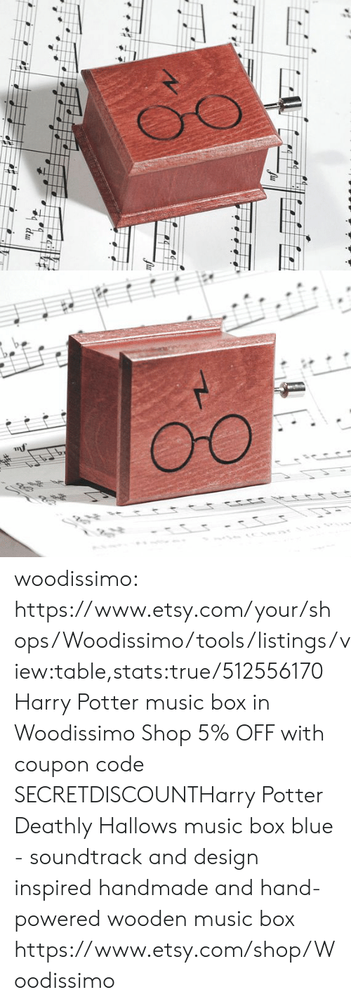 Harry Potter, Music, and True: woodissimo: https://www.etsy.com/your/shops/Woodissimo/tools/listings/view:table,stats:true/512556170 Harry Potter music box in Woodissimo Shop 5% OFF with coupon code SECRETDISCOUNTHarry Potter Deathly Hallows music box blue - soundtrack and design inspired handmade and hand-powered wooden music box https://www.etsy.com/shop/Woodissimo