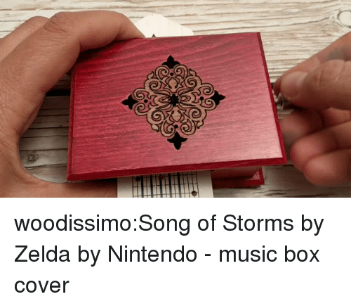 Music, Nintendo, and Tumblr: woodissimo:Song of Storms by Zelda by Nintendo - music box cover