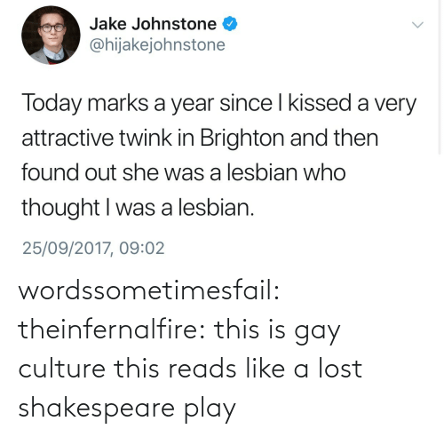 Lost: wordssometimesfail: theinfernalfire: this is gay culture  this reads like a lost shakespeare play
