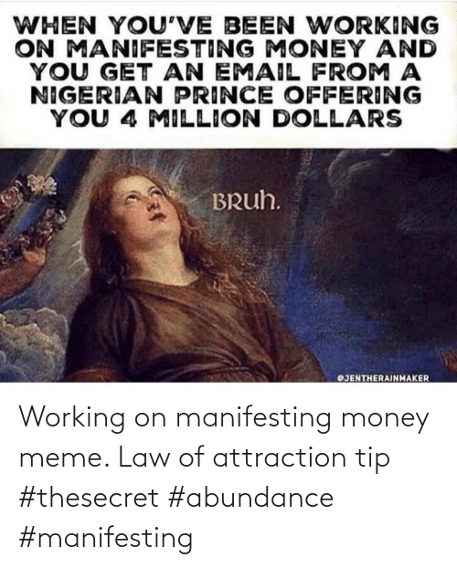Tip: Working on manifesting money meme. Law of attraction tip #thesecret #abundance #manifesting