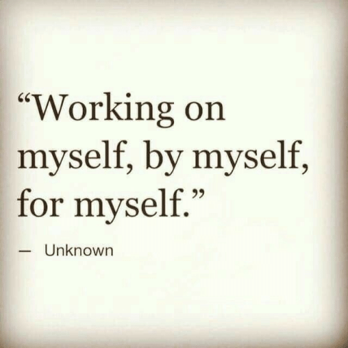 "Working, Unknown, and For: ""Working on  myself, by myself,  for myself.""  95  Unknown"