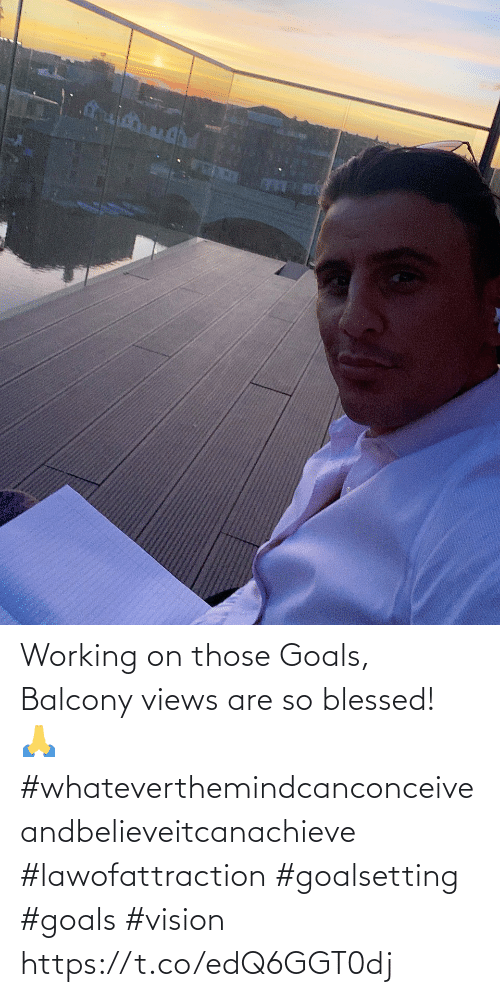 goals: Working on those Goals, Balcony views are so blessed! 🙏 #whateverthemindcanconceiveandbelieveitcanachieve #lawofattraction #goalsetting #goals #vision https://t.co/edQ6GGT0dj