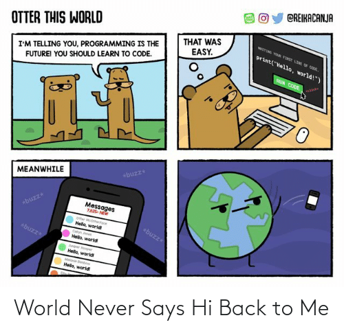 Back To: World Never Says Hi Back to Me