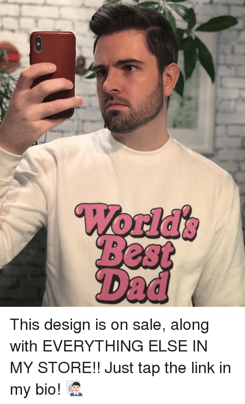Dad, Memes, and Best: World's  Best  Dad This design is on sale, along with EVERYTHING ELSE IN MY STORE!! Just tap the link in my bio! 👨🏻‍💼