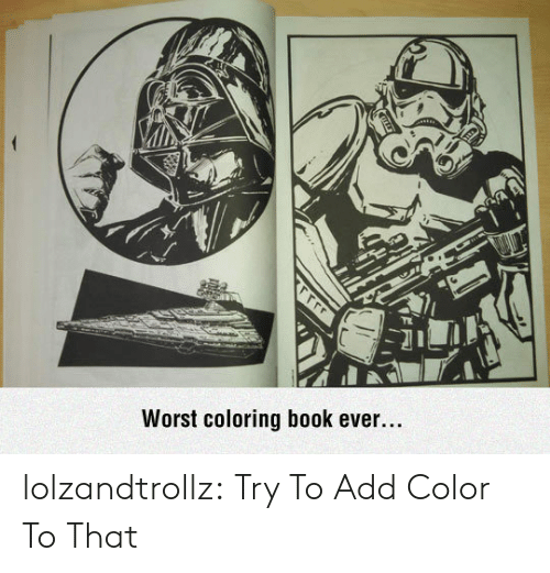Coloring Book: Worst coloring book ever....  rrrr lolzandtrollz:  Try To Add Color To That