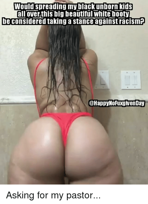 Big white booty pictures