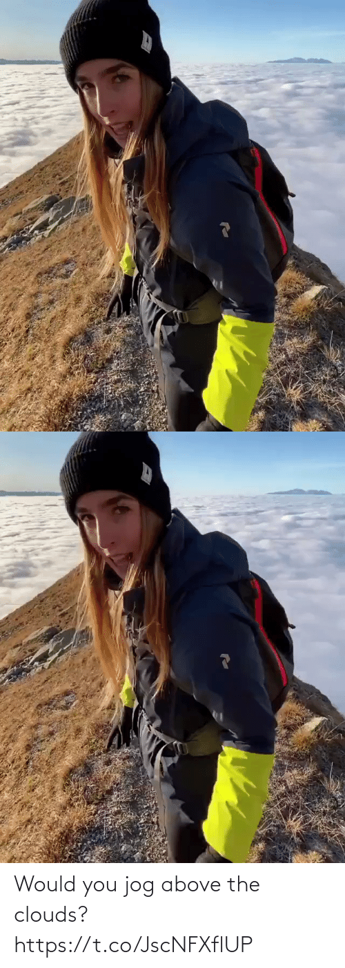 clouds: Would you jog above the clouds? https://t.co/JscNFXflUP
