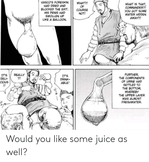 Juice: Would you like some juice as well?