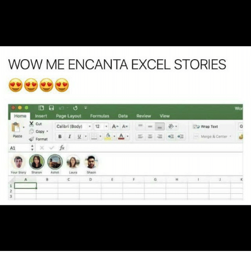 À   À  : WOW MEENCANTA EXCEL STORIES  a  Home  Insert Page Layout Formulas Data Review View  X cut Calibri (Body)  12 A- A  to wrap Text  Copy  Paste Format  Merge & Center  Your Story Sharon  Ashot