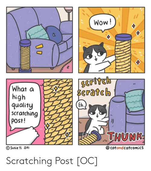 Wow, Scratch, and Post: Wow!  Seritch  Scratch  What a  high  quality  scratching  post!  Eh.  THUNK  @ catandcatcomics  © Susie Yi KI Scratching Post [OC]