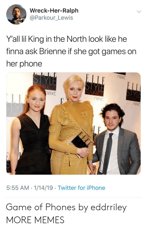 Dank, Iphone, and Memes: Wreck-Her-Ralph  @Parkour_Lewis  Y'all lil King in the North look like he  finna ask Brienne if she got games on  her phone  next  XC  next  next  5:55 AM 1/14/19 Twitter for iPhone Game of Phones by eddrriley MORE MEMES