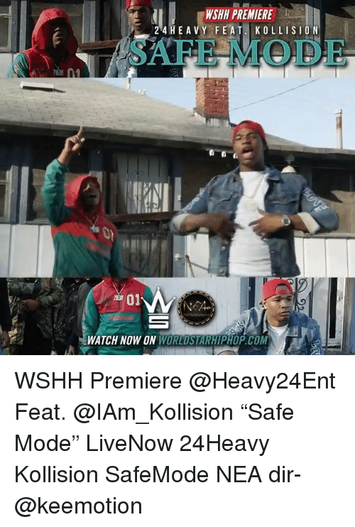 "worldstarhiphop.com: WSHH PREMIERE  24 HE A VY FE  AT KOLLISION  SAFE MODE  701  WATCH NOW ON WORLDSTARHIPHOP.COM WSHH Premiere @Heavy24Ent Feat. @IAm_Kollision ""Safe Mode"" LiveNow 24Heavy Kollision SafeMode NEA dir- @keemotion"