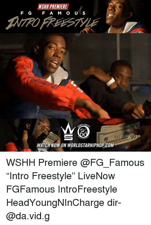 "Memes, Worldstarhiphop, and Wshh: WSHH PREMIERE  F G F A M OU S  2  WATCH NOW ON WORLDSTARHIPHOP.COM WSHH Premiere @FG_Famous ""Intro Freestyle"" LiveNow FGFamous IntroFreestyle HeadYoungNInCharge dir- @da.vid.g"