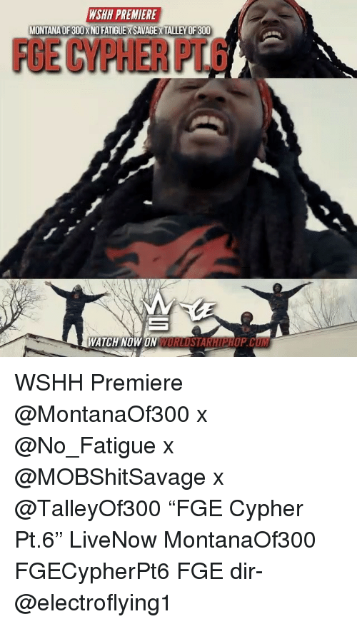 """worldstarhiphop: WSHH PREMIERE  MONTANA OF 300 X NO FATIGUEX SAVAGE X TALLEY OF 300  FGE CYPHER PT.6  ATCH NOW ON WORLDSTARHIPHOP.CUM WSHH Premiere @MontanaOf300 x @No_Fatigue x @MOBShitSavage x @TalleyOf300 """"FGE Cypher Pt.6"""" LiveNow MontanaOf300 FGECypherPt6 FGE dir- @electroflying1"""