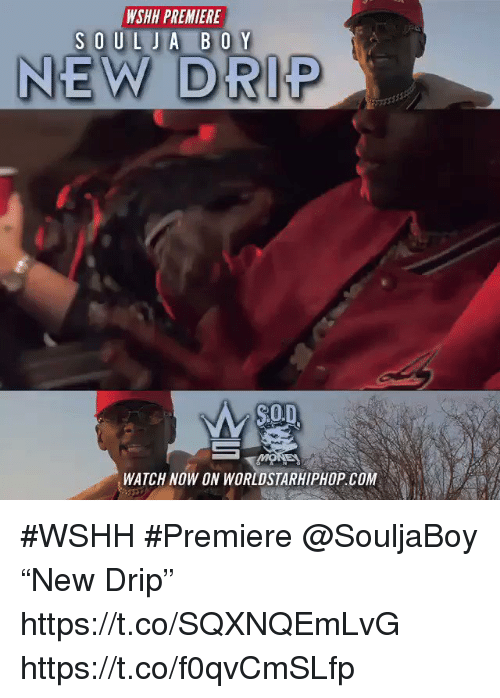 "worldstarhiphop.com: WSHH PREMIERE  NEW DRIP  $0.  Mo  WATCH NOW ON WORLDSTARHIPHOP.COM #WSHH #Premiere @SouljaBoy ""New Drip"" https://t.co/SQXNQEmLvG https://t.co/f0qvCmSLfp"
