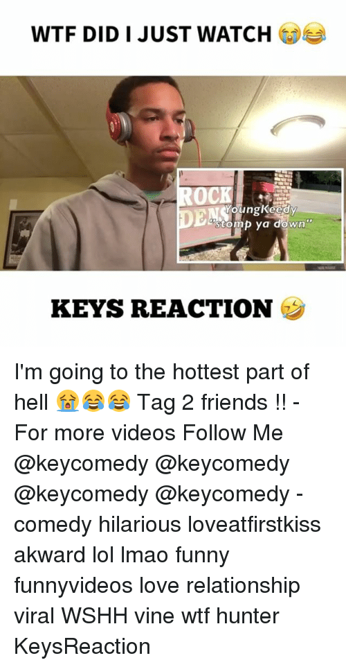 Lmao Funny: WTF DID I JUST WATCH  OCK  stomp ya down?  KEYS REACTION I'm going to the hottest part of hell 😭😂😂 Tag 2 friends !! - For more videos Follow Me @keycomedy @keycomedy @keycomedy @keycomedy - comedy hilarious loveatfirstkiss akward lol lmao funny funnyvideos love relationship viral WSHH vine wtf hunter KeysReaction