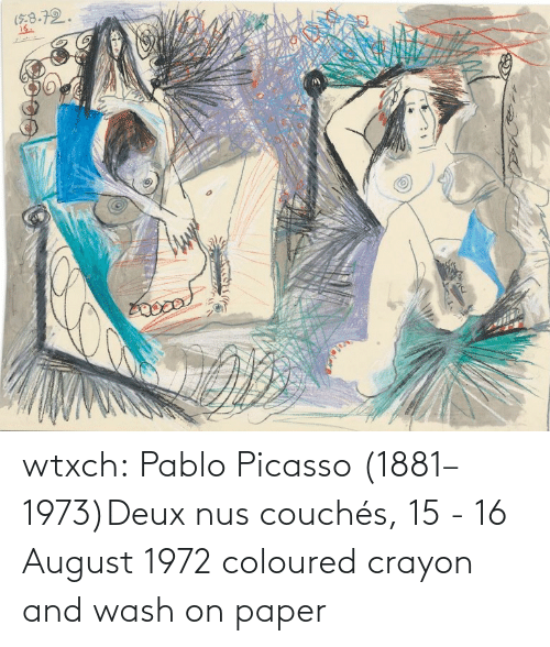 august: wtxch:  Pablo Picasso (1881–1973)Deux nus couchés, 15 - 16 August 1972    coloured crayon and wash on paper