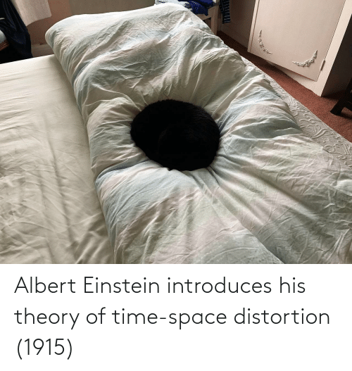 Theory: www Albert Einstein introduces his theory of time-space distortion (1915)