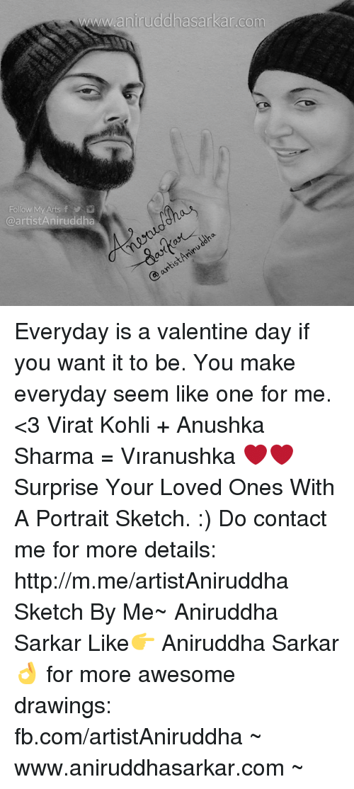 koh: www.aninuddhasarkan com  artistAniruddha Everyday is a valentine day if you want it to be. You make everyday seem like one for me. <3 Virat Kohli + Anushka Sharma = Vıranushka ❤❤  Surprise Your Loved Ones With A Portrait Sketch. :) Do contact me for more details: http://m.me/artistAniruddha Sketch By Me~ Aniruddha Sarkar Like👉 Aniruddha Sarkar 👌 for more awesome drawings: fb.com/artistAniruddha ~ www.aniruddhasarkar.com ~