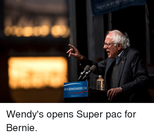 Bernie Sanders, Wendys, and Kentucky: WWW BERNIE SANDERS COM Wendy's opens Super pac for Bernie.
