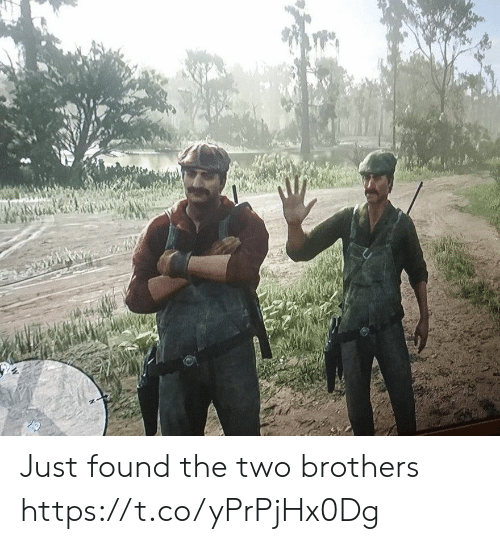 Brothers, Just, and  Two: wwwnd Just found the two brothers https://t.co/yPrPjHx0Dg