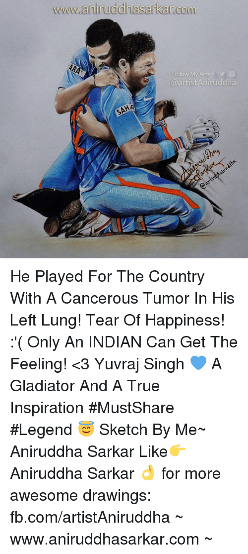lunging: wwwww aniruddhasarkarcom  Follow My Arts f  @artistAniruddha He Played For The Country With A Cancerous Tumor In His Left Lung! Tear Of Happiness! :'( Only An INDIAN Can Get The Feeling! <3 Yuvraj Singh 💙 A Gladiator And A True Inspiration   #MustShare #Legend 😇  Sketch By Me~ Aniruddha Sarkar Like👉 Aniruddha Sarkar 👌 for more awesome drawings: fb.com/artistAniruddha ~ www.aniruddhasarkar.com ~