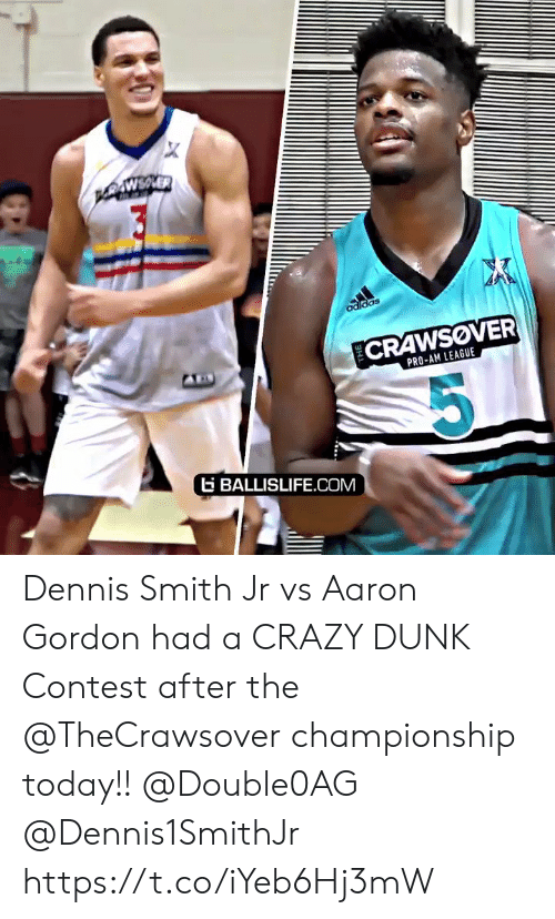 Adidas: X  PNEAER  AWSVER  adidas  CRAWSOVER  PRO-AM LEAGUE  G BALLISLIFE.COM Dennis Smith Jr vs Aaron Gordon had a CRAZY DUNK Contest after the @TheCrawsover championship today!! @Double0AG @Dennis1SmithJr https://t.co/iYeb6Hj3mW