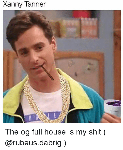 Full House: Xanny Tanner The og full house is my shit ( @rubeus.dabrig )