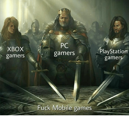 Xbox, Fuck, and Games: XBOX  gamers  PC  gamers  PlayStationn  gamerS  Fuck Mobile games