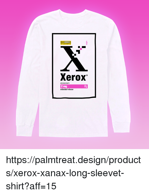 Xerox 2 Mg Httpspalmtreatdesignproductsxerox Xanax Long Sleevet