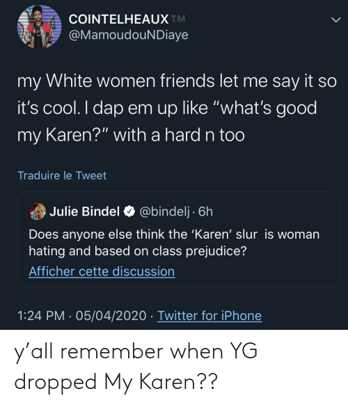 remember: y'all remember when YG dropped My Karen??