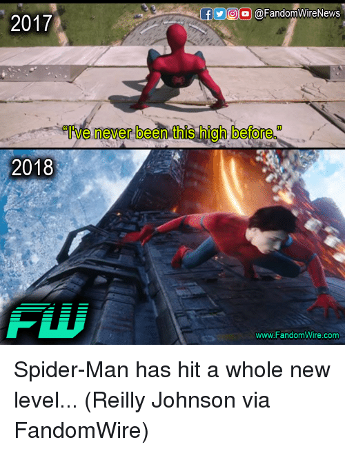 Lol, Memes, and Spider: y ||@lol @ FandomWireNews  2017  l've never been this high before  2018  www.FandomWire.com Spider-Man has hit a whole new level...  (Reilly Johnson via FandomWire)