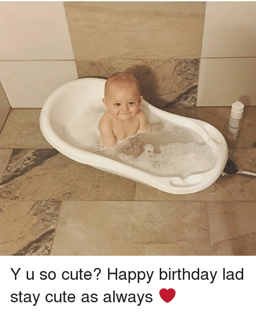 🐣 25+ Best Memes About Cute Happy Birthday | Cute Happy