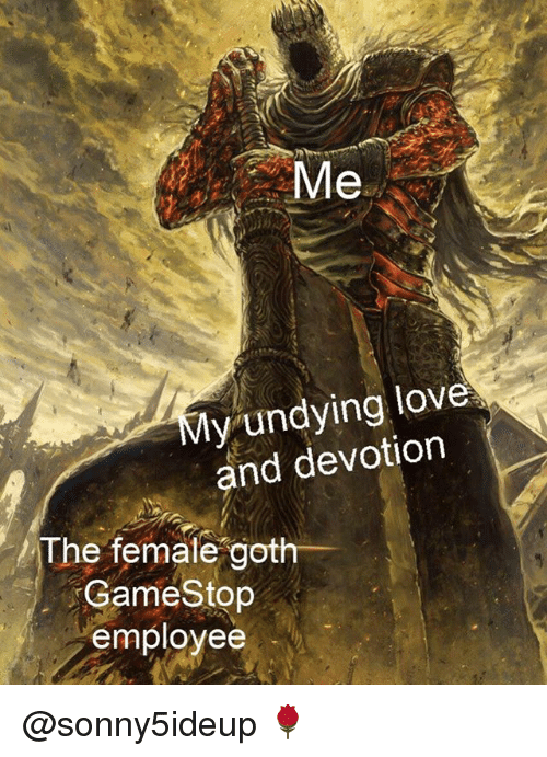 """devotion: y undying love  and devotion  The female""""goth-  GameStop  employee @sonny5ideup 🌹"""