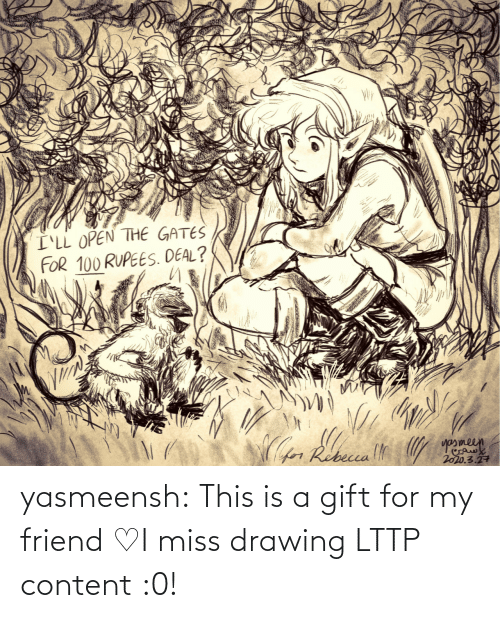 I Miss: yasmeensh:  This is a gift for my friend♡I miss drawing LTTP content :0!