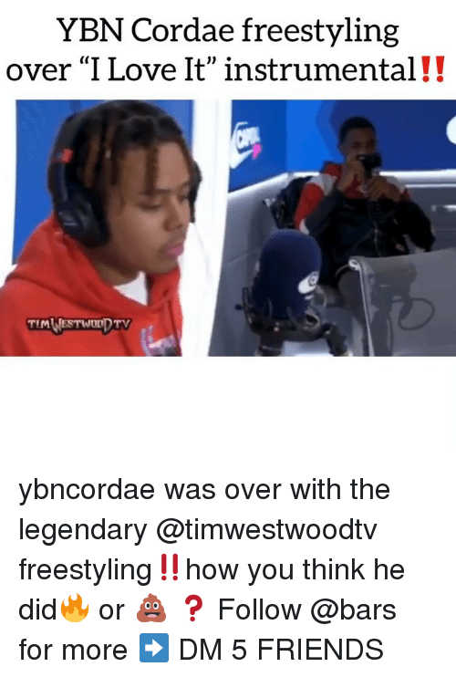 "Freestyling, Friends, and Love: YBN Cordae freestyling  over ""I Love It"" instrumental!! ybncordae was over with the legendary @timwestwoodtv freestyling‼️how you think he did🔥 or 💩 ❓ Follow @bars for more ➡️ DM 5 FRIENDS"