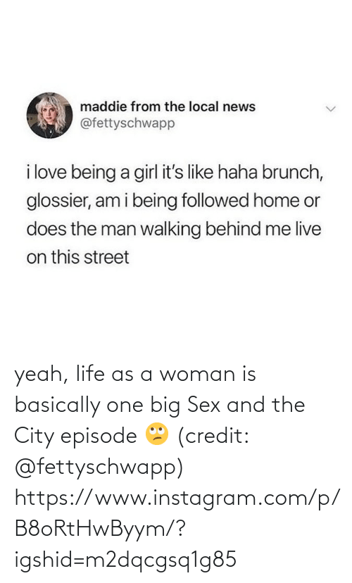 episode: yeah, life as a woman is basically one big Sex and the City episode 🙄 (credit: @fettyschwapp)  https://www.instagram.com/p/B8oRtHwByym/?igshid=m2dqcgsq1g85