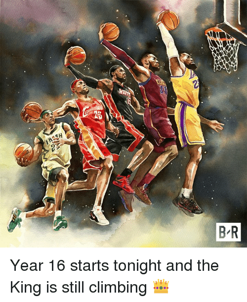 Climbing, King, and Still: Year 16 starts tonight and the King is still climbing 👑