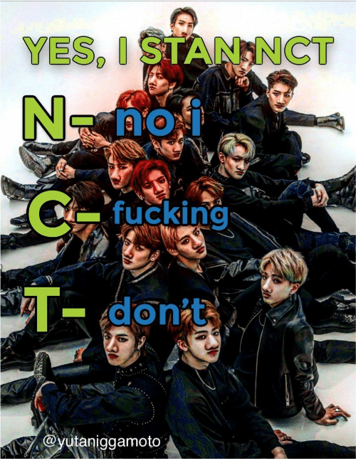 Stan, Yes, and Nct: YES, I STAN NCT  T- donit  ayutaniggamoto