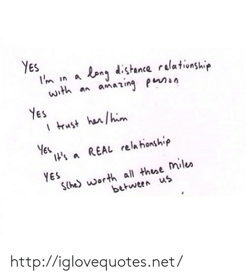 Http, Net, and Yes: Yes  In In a en dstante relationsh.ip  with an amating pn  Nes  ES  Yes  IHs aREAL rela honship  YES  Sthe) worth all thee Mile»  between us http://iglovequotes.net/