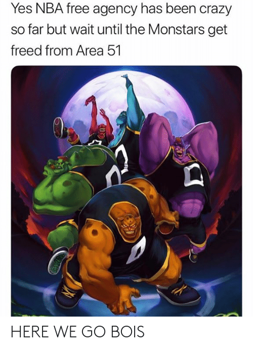 Crazy, Nba, and Free: Yes NBA free agency has been crazy  far but wait until the Monstars get  freed from Area 51 HERE WE GO BOIS