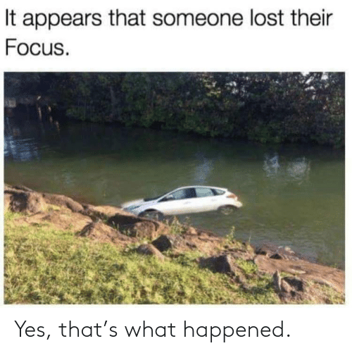 what happened: Yes, that's what happened.