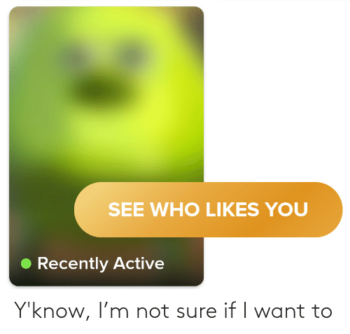 Sure If: Y'know, I'm not sure if I want to