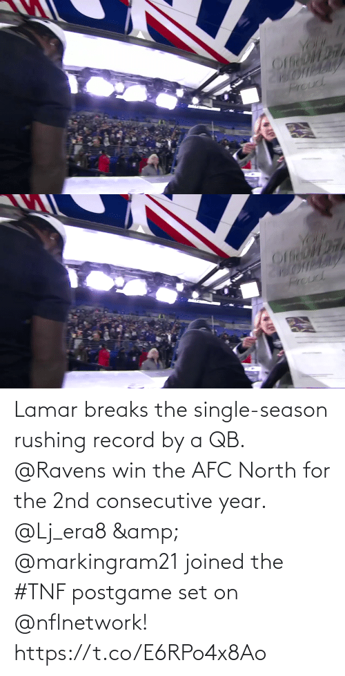 rushing: YOr  Proud   YOUK  Prouc Lamar breaks the single-season rushing record by a QB. @Ravens win the AFC North for the 2nd consecutive year.  @Lj_era8 & @markingram21 joined the #TNF postgame set on @nflnetwork! https://t.co/E6RPo4x8Ao