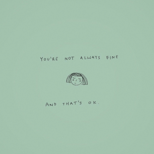 You, Fine, and And: You'με  A LWAYS  NOT  FINE  AND  THAT'S  ok.
